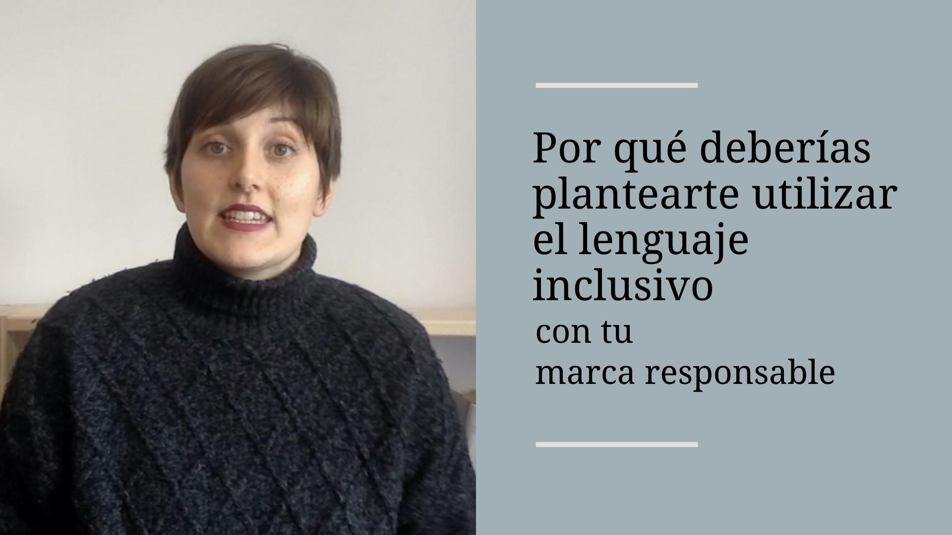Por qué deberías plantearte utilizar el lenguaje inclusivo con tu marca responsable