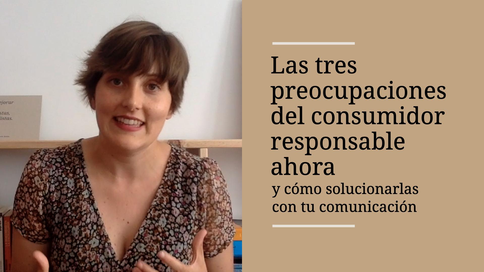 las-tres-preocupaciones-de-consumidor-responsable-ahora-y-como-solucionarlas-con-tu-comunicacion-alba-sueiro-roman-blog