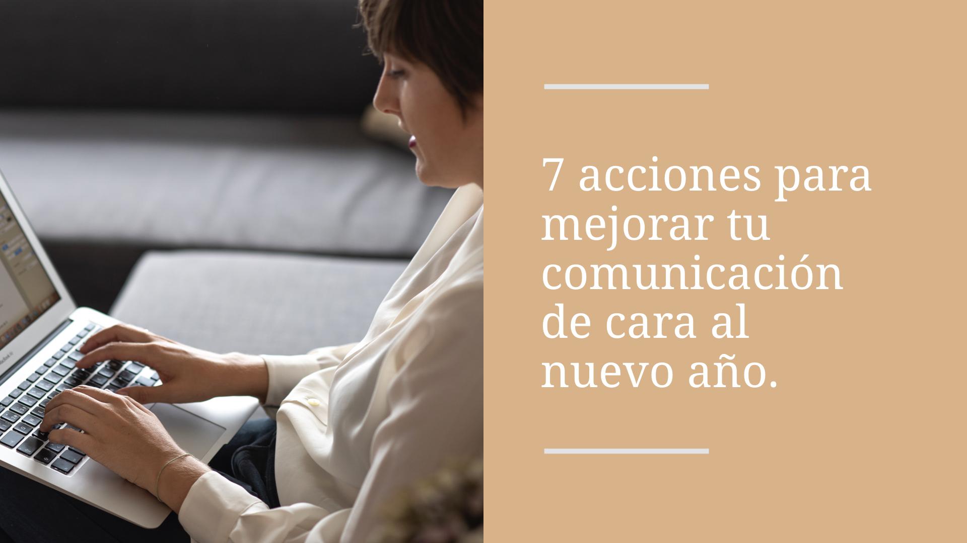7 acciones para mejorar tu comunicación de cara al nuevo año