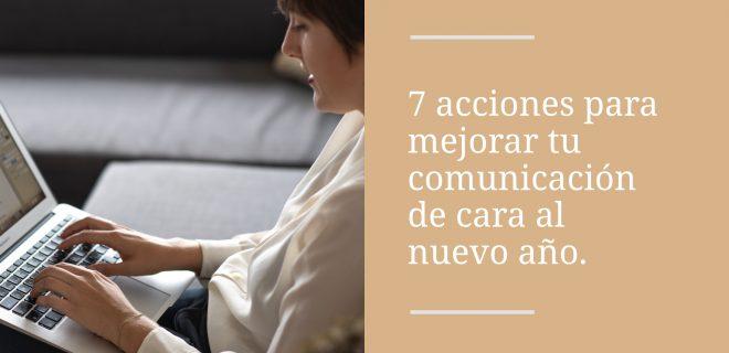 7-acciones-para-mejorar-tu-comunicacion--de-cara-al-año-nuevo-alba-sueiro-roman-blog