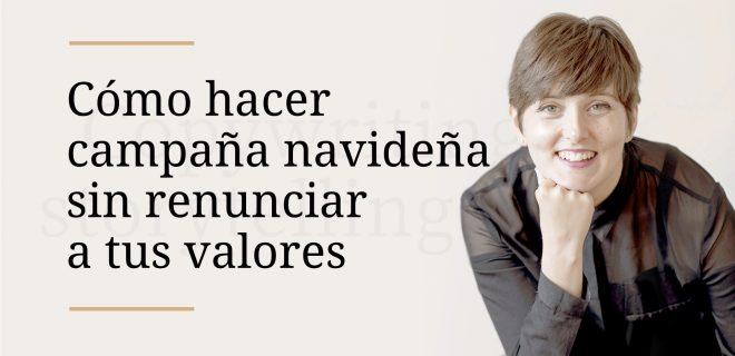 como_hacer_campaña_navideña_sin_renunciar_a_tus_valores_alba_sueiro_roman_blog_comunicacion_para_marcas_responsables